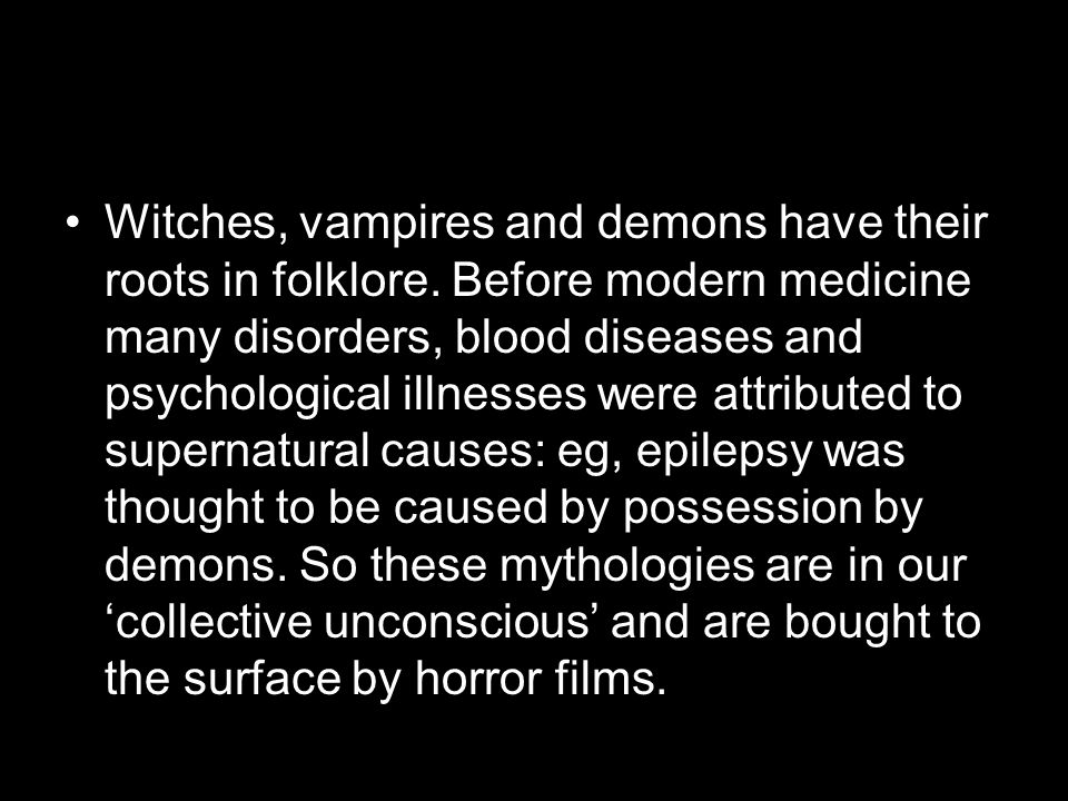 Witches, vampires and demons have their roots in folklore