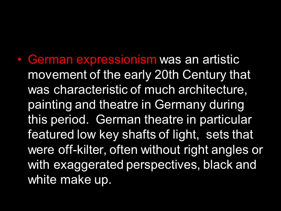 German expressionism was an artistic movement of the early 20th Century that was characteristic of much architecture, painting and theatre in Germany during this period.