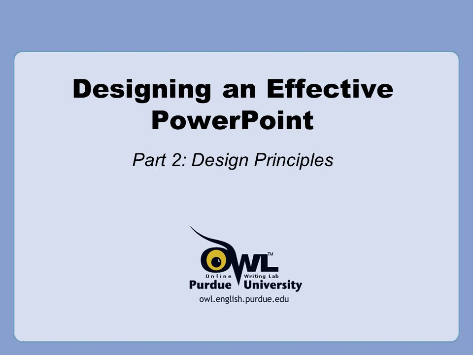 Designing an Effective PowerPoint