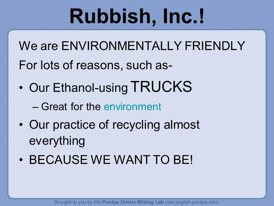 Rubbish, Inc.! We are ENVIRONMENTALLY FRIENDLY