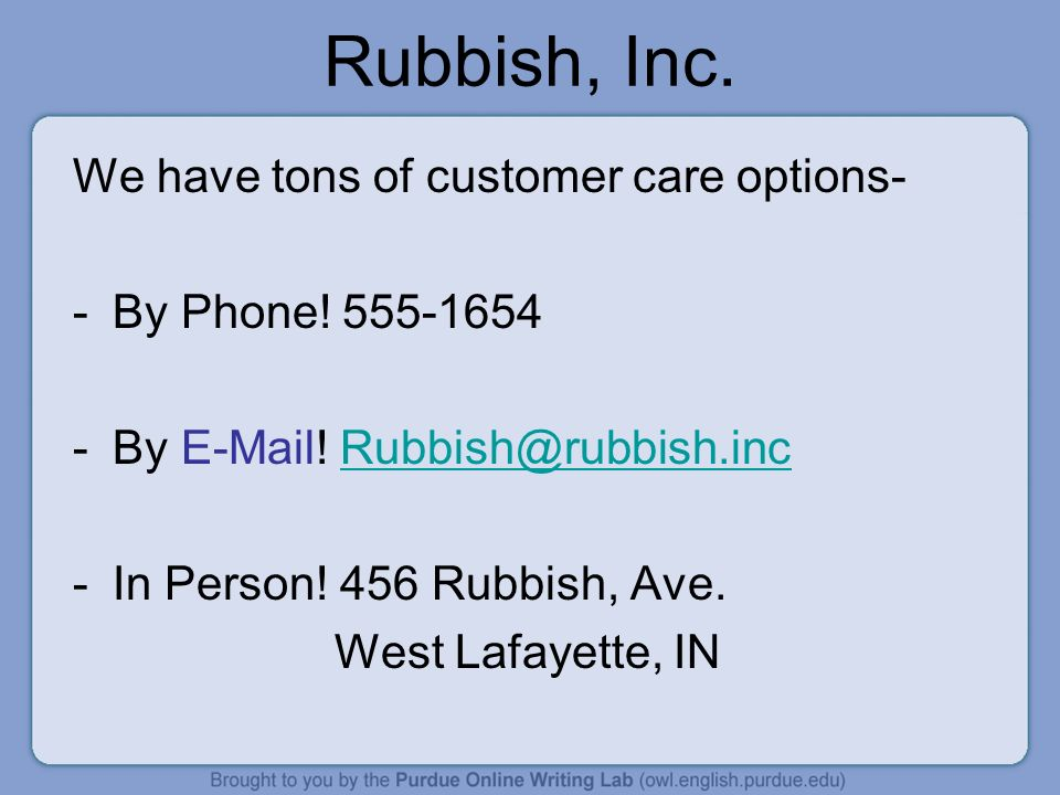 Rubbish, Inc. We have tons of customer care options-