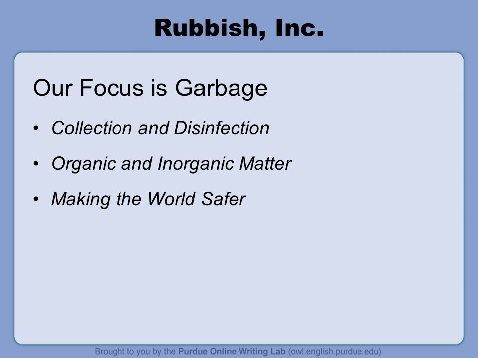 Rubbish, Inc. Our Focus is Garbage Collection and Disinfection