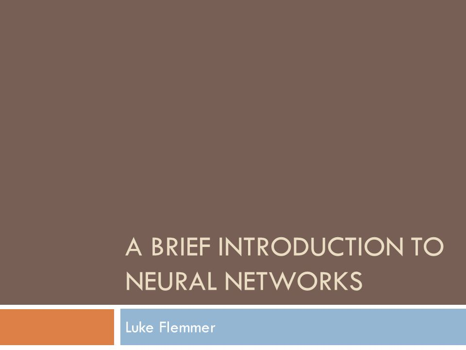 A BRIEF Introduction to Neural Networks