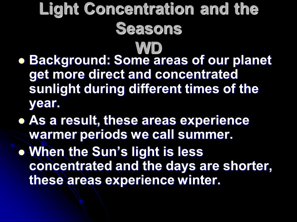 Light Concentration and the Seasons WD