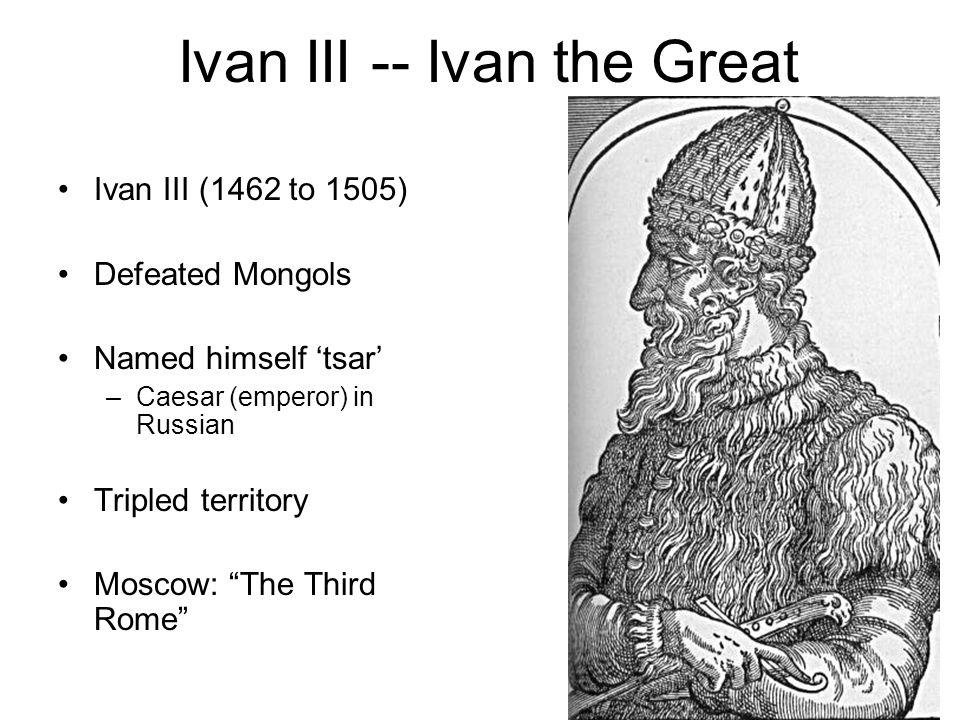 Ivan III -- Ivan the Great