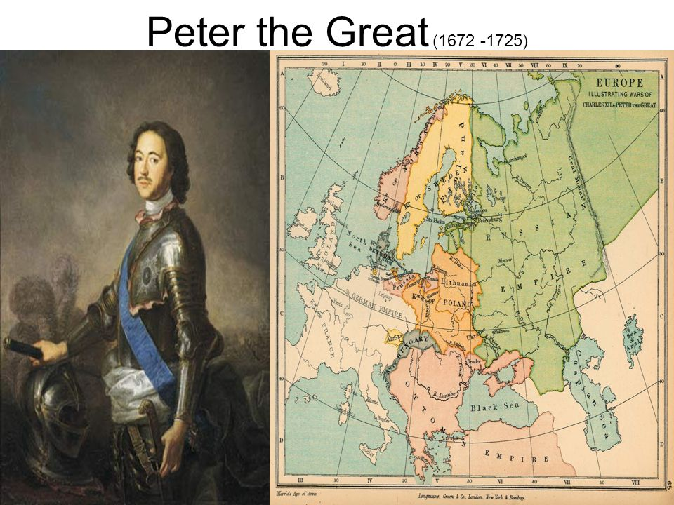 Peter the Great (1672 -1725)