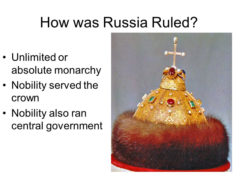 How was Russia Ruled Unlimited or absolute monarchy