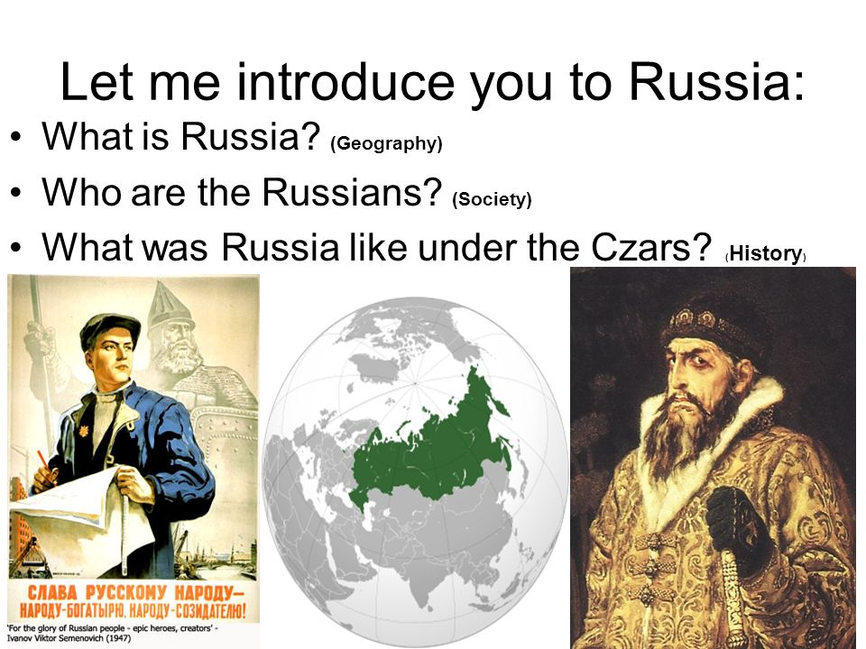 Let me introduce you to Russia: