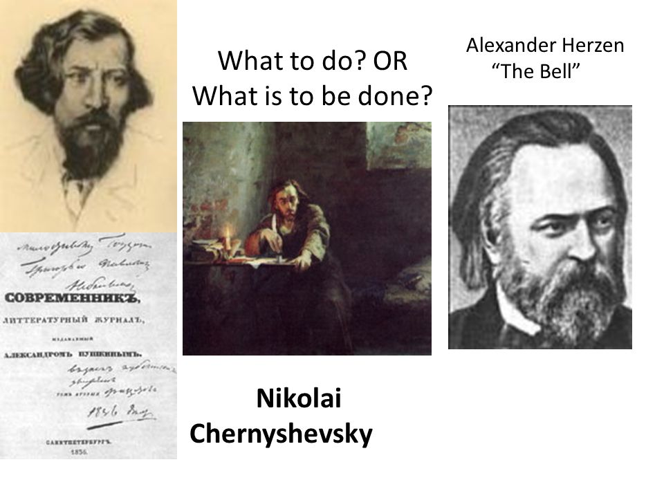 What to do OR What is to be done Nikolai Chernyshevsky