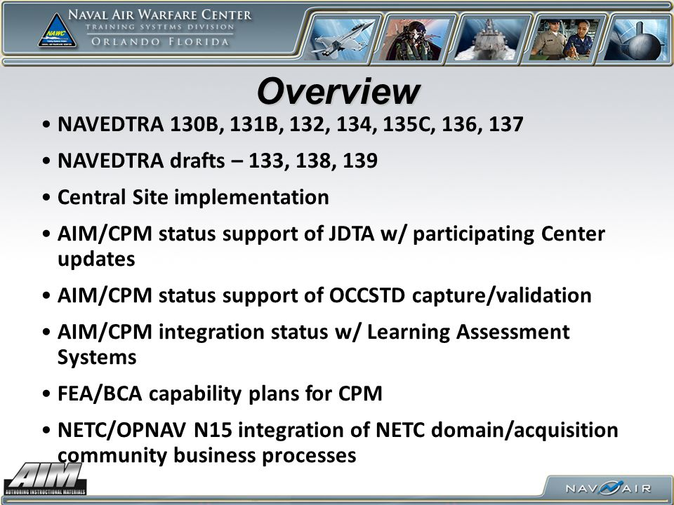 Overview NAVEDTRA 130B, 131B, 132, 134, 135C, 136, 137. NAVEDTRA drafts – 133, 138, 139. Central Site implementation.