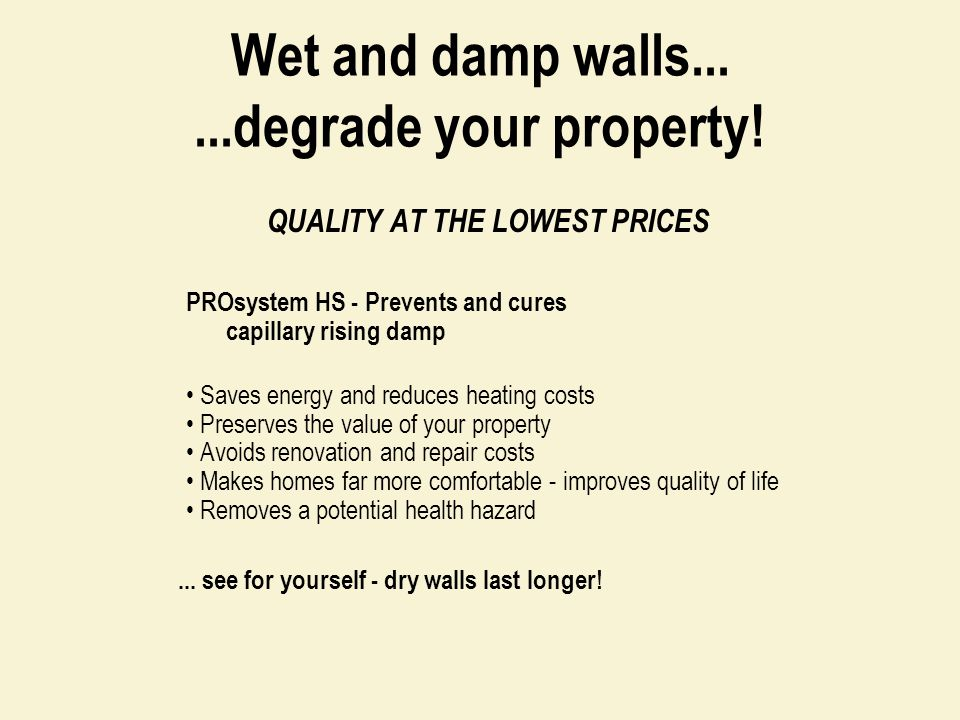 Wet and damp walls... ...degrade your property!