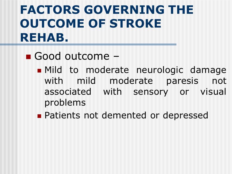 FACTORS GOVERNING THE OUTCOME OF STROKE REHAB.