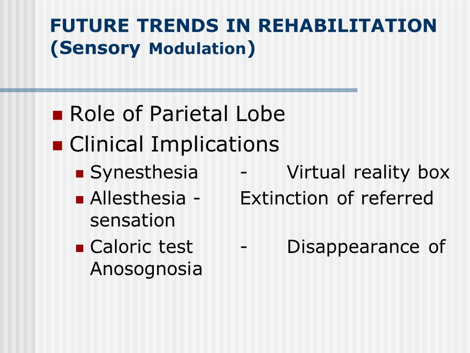 FUTURE TRENDS IN REHABILITATION (Sensory Modulation)