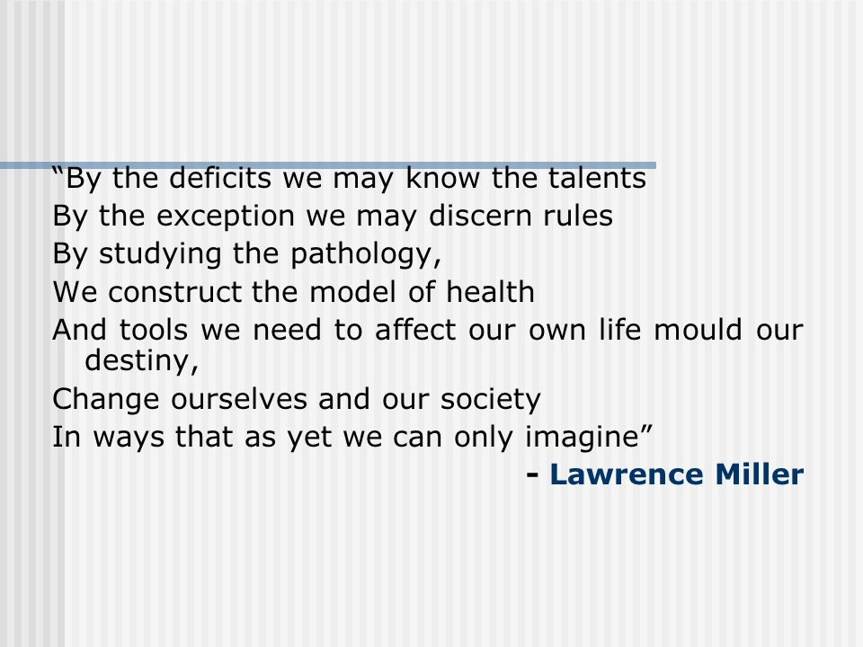 By the deficits we may know the talents