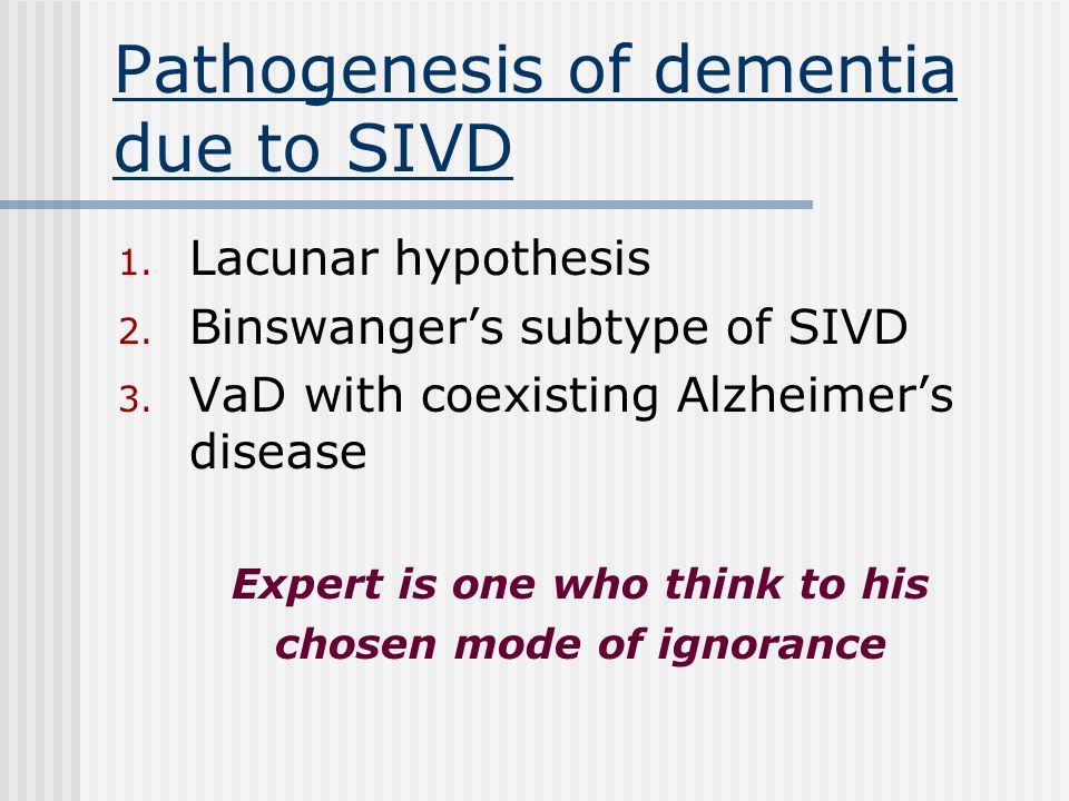 Pathogenesis of dementia due to SIVD