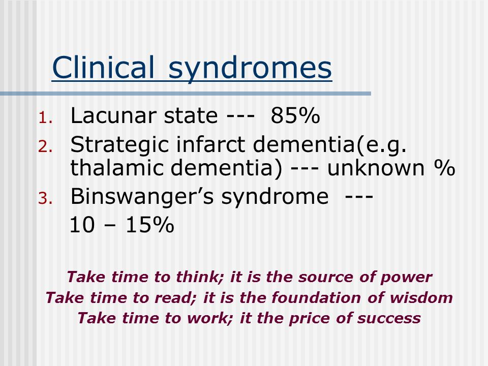 Clinical syndromes Lacunar state --- 85%