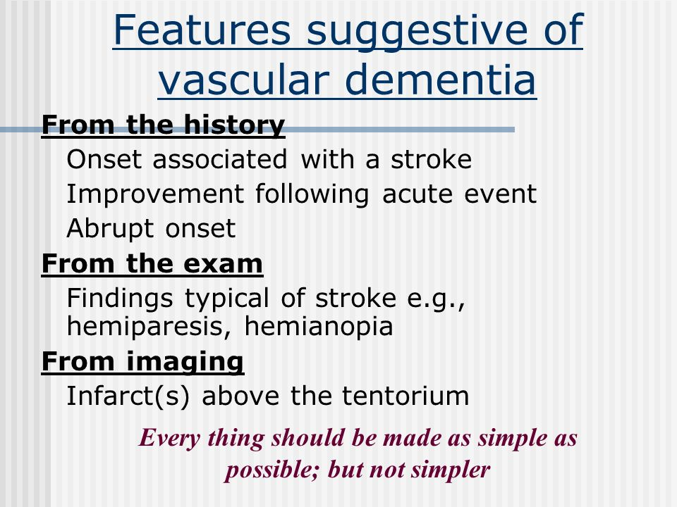 Features suggestive of vascular dementia