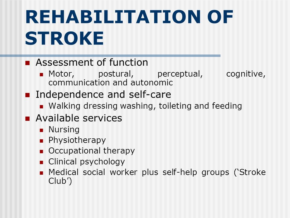REHABILITATION OF STROKE