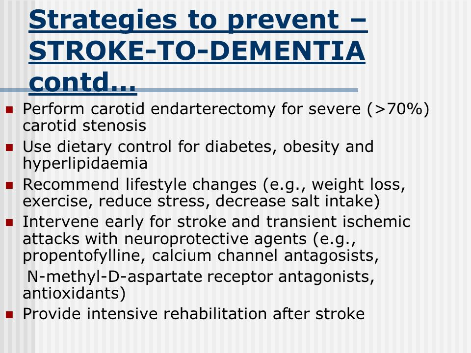 Strategies to prevent – STROKE-TO-DEMENTIA contd…