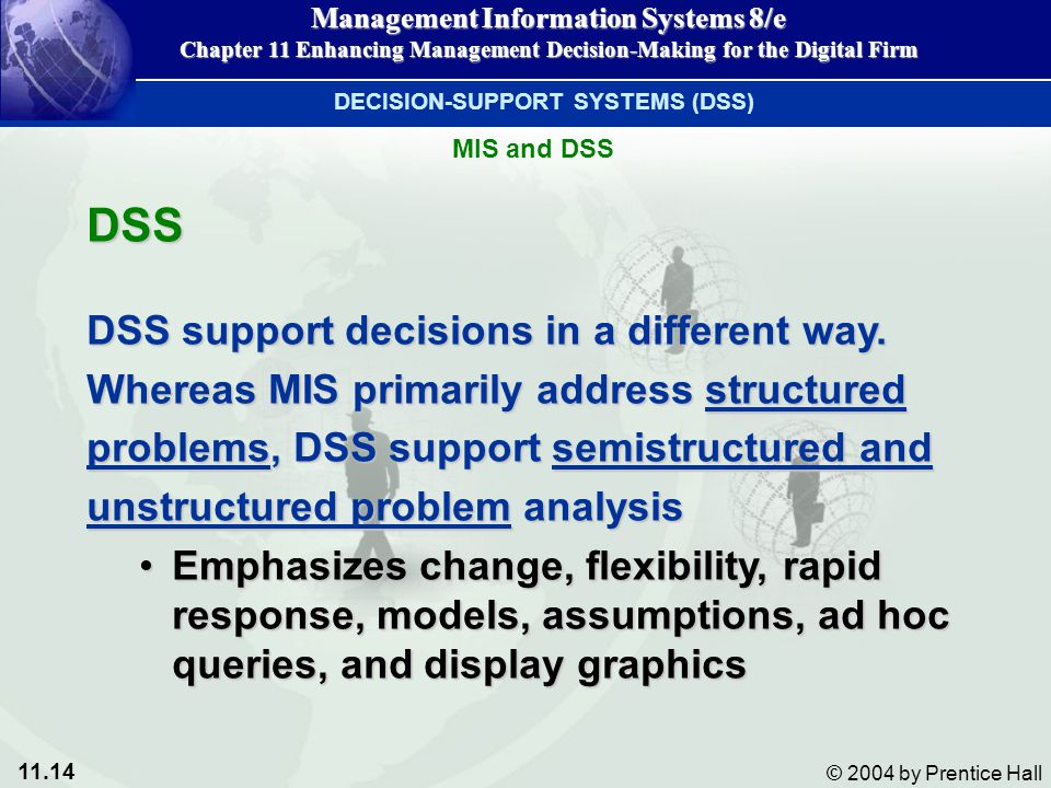 DSS DSS support decisions in a different way.