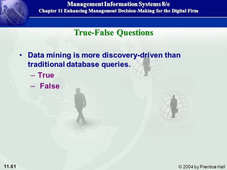 True-False Questions Data mining is more discovery-driven than traditional database queries. True.