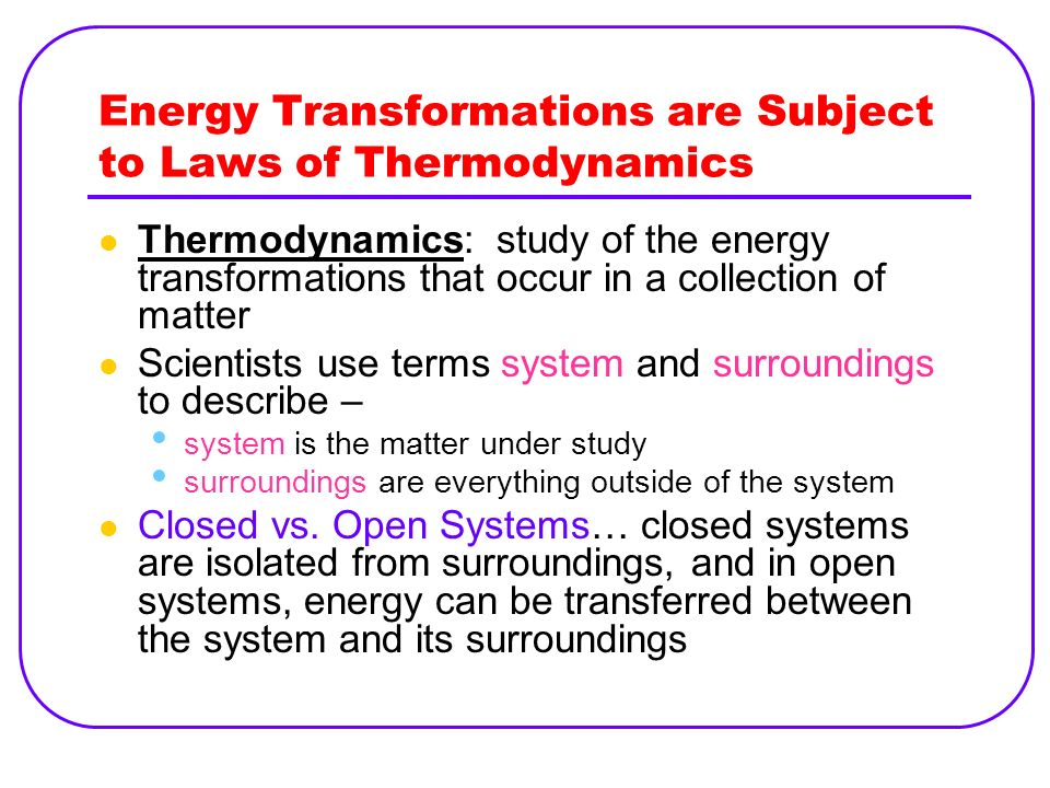 Energy Transformations are Subject to Laws of Thermodynamics