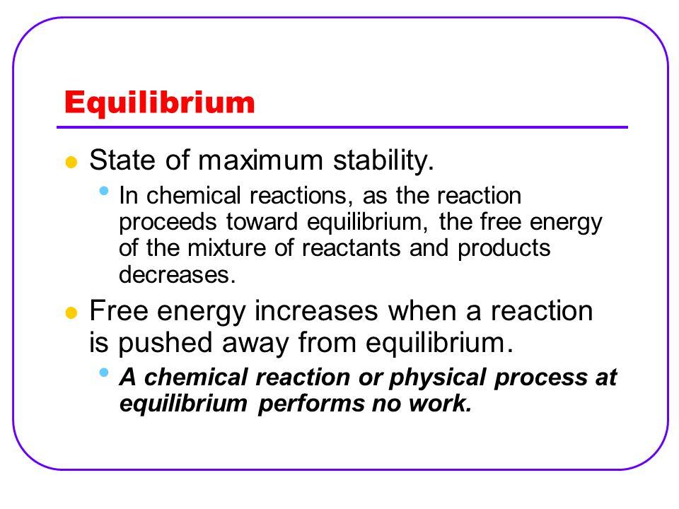 Equilibrium State of maximum stability.