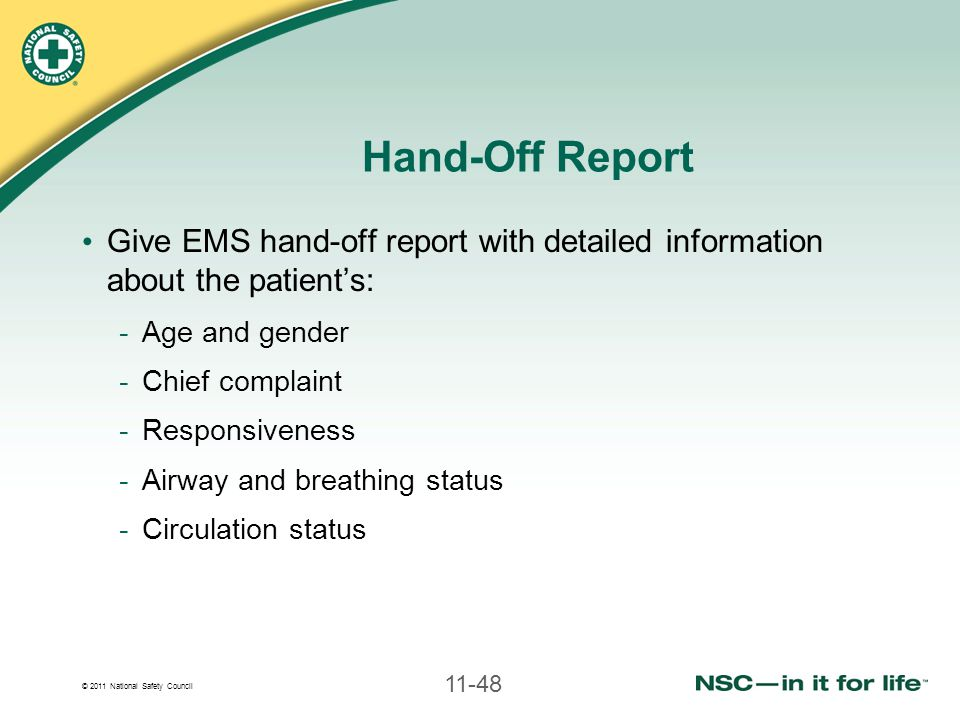 Hand-Off Report Give EMS hand-off report with detailed information about the patient's: Age and gender.