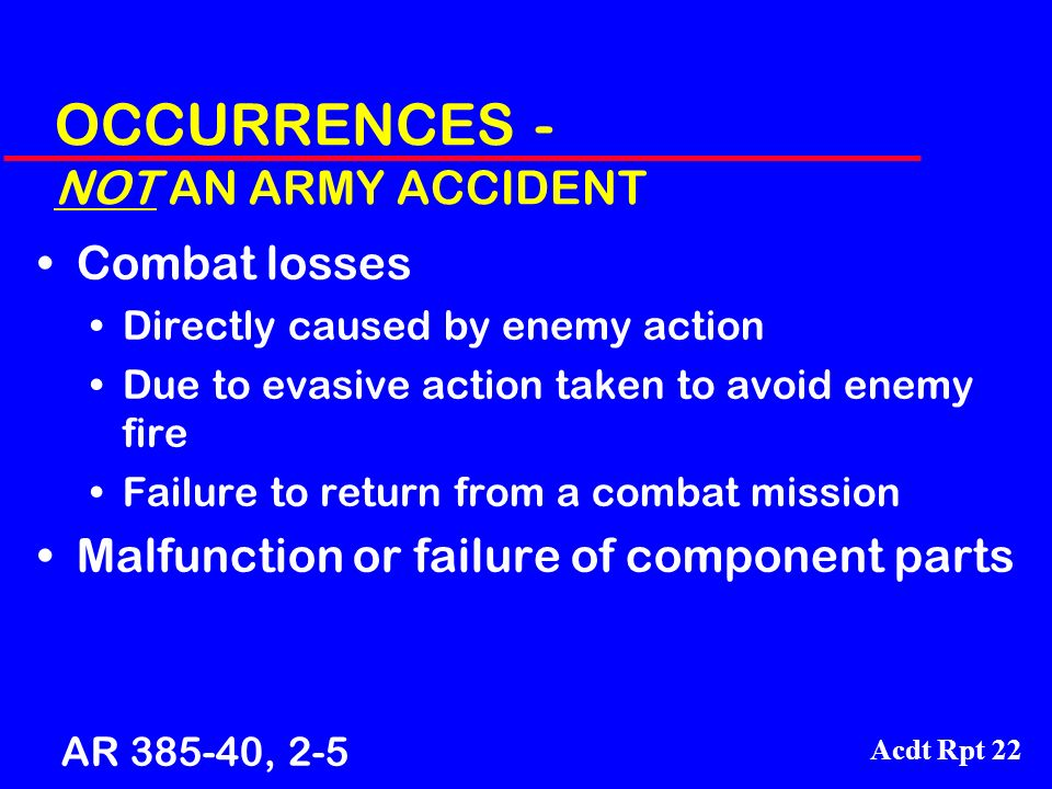 OCCURRENCES - NOT AN ARMY ACCIDENT