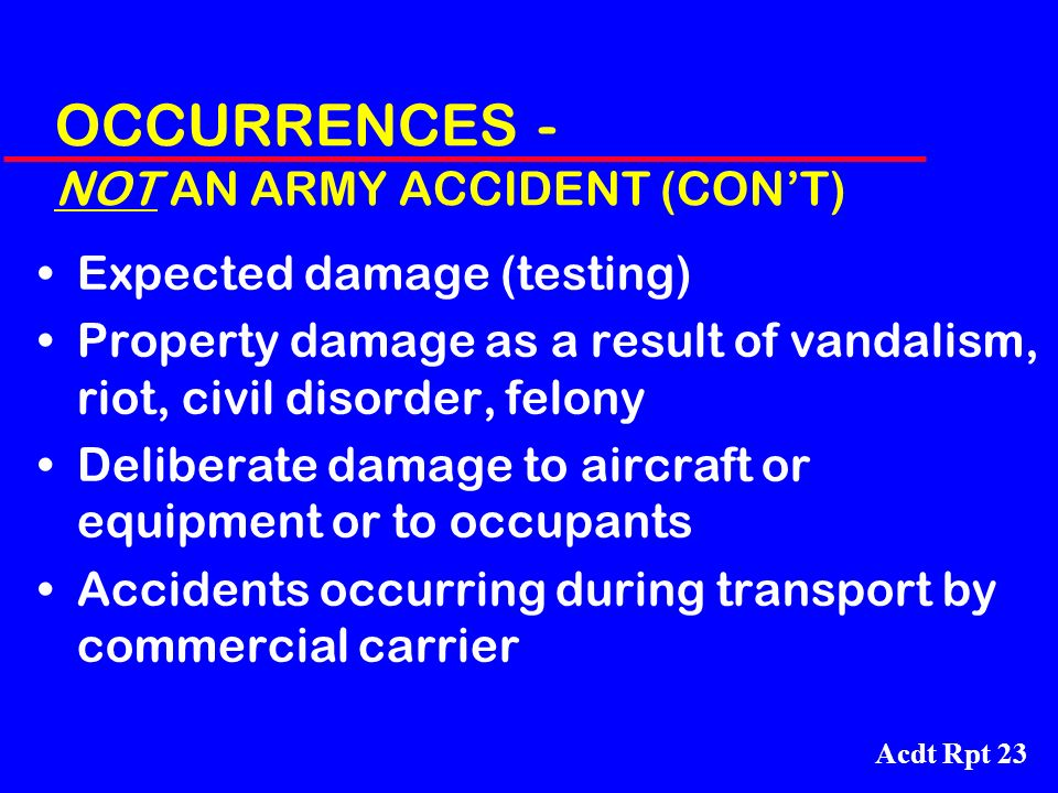 OCCURRENCES - NOT AN ARMY ACCIDENT (CON'T)