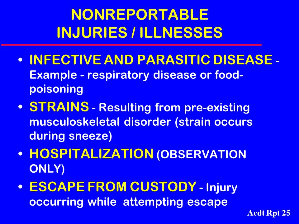 NONREPORTABLE INJURIES / ILLNESSES
