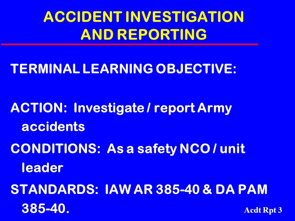 ACCIDENT INVESTIGATION AND REPORTING
