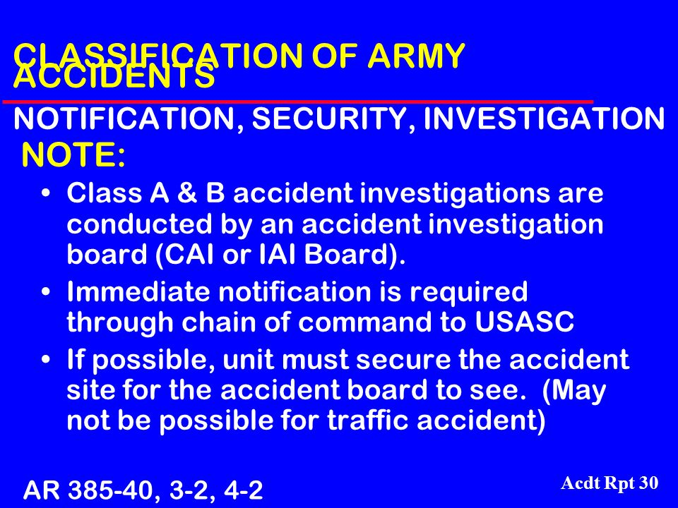 CLASSIFICATION OF ARMY ACCIDENTS NOTIFICATION, SECURITY, INVESTIGATION NOTE: