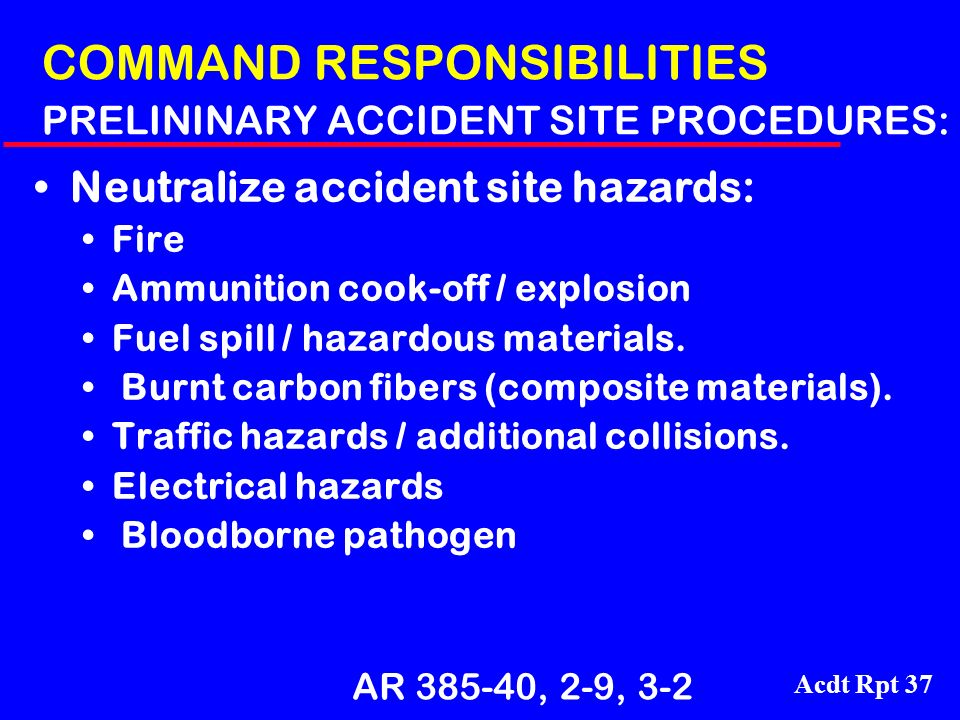COMMAND RESPONSIBILITIES PRELININARY ACCIDENT SITE PROCEDURES: