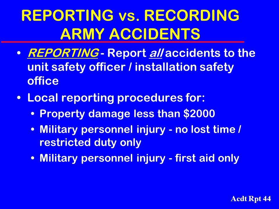 REPORTING vs. RECORDING ARMY ACCIDENTS