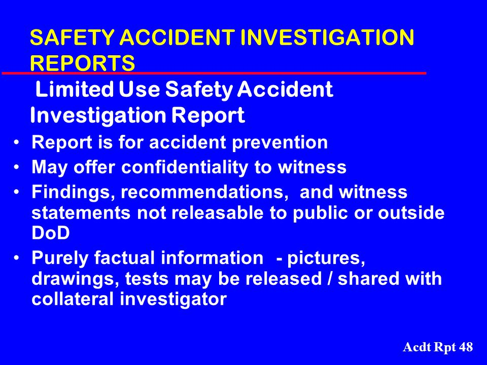 SAFETY ACCIDENT INVESTIGATION REPORTS Limited Use Safety Accident Investigation Report
