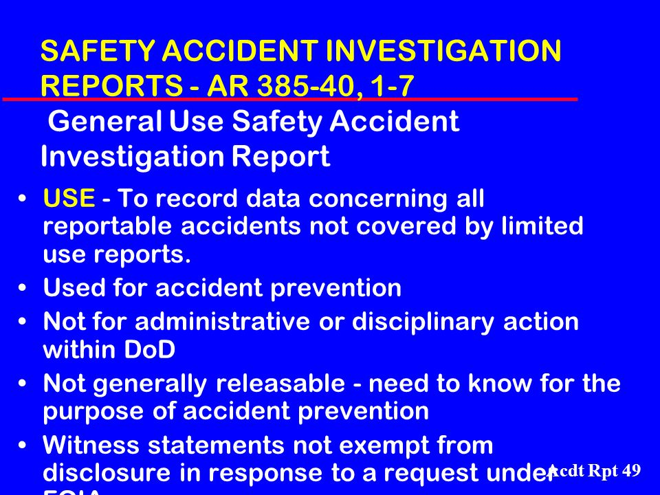 SAFETY ACCIDENT INVESTIGATION REPORTS - AR 385-40, 1-7 General Use Safety Accident Investigation Report