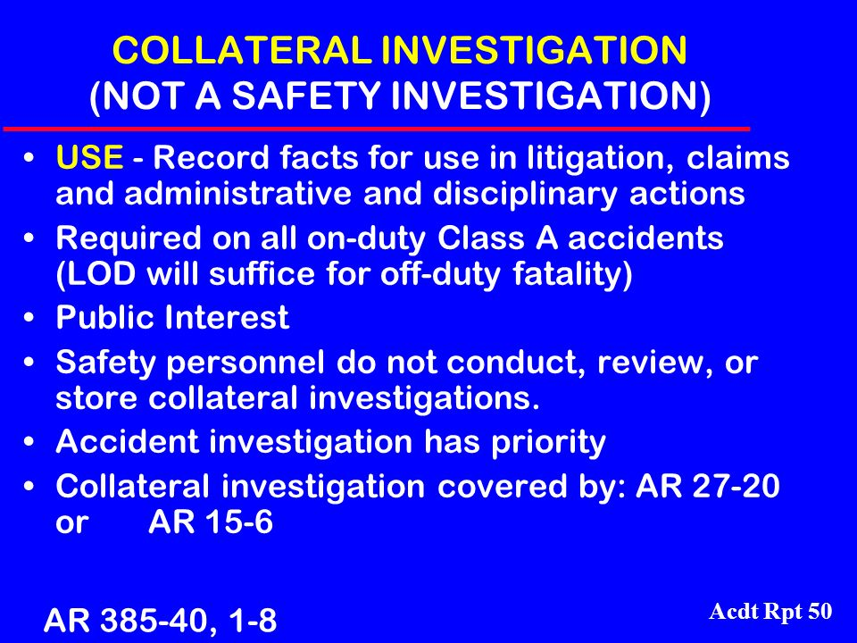 COLLATERAL INVESTIGATION (NOT A SAFETY INVESTIGATION)