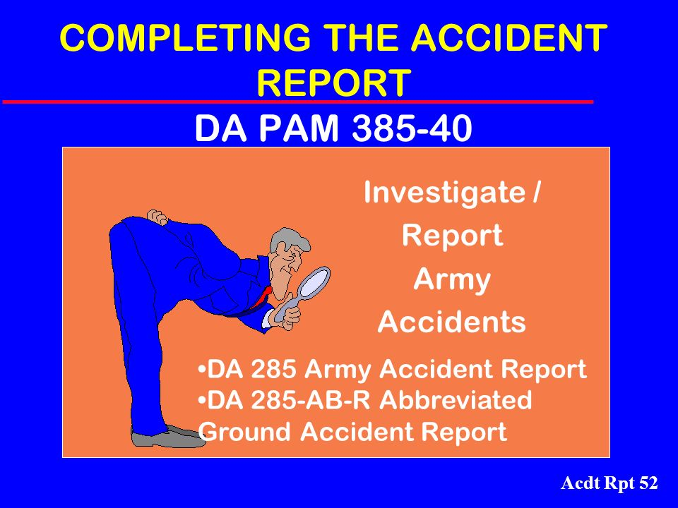 COMPLETING THE ACCIDENT REPORT DA PAM 385-40