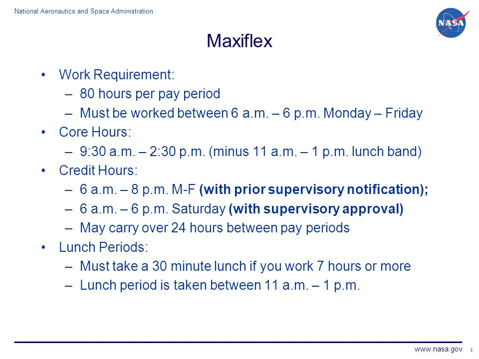 Maxiflex Work Requirement: 80 hours per pay period