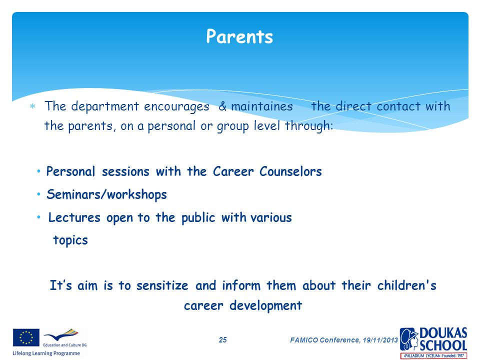 Parents The department encourages & maintaines the direct contact with the parents, on a personal or group level through: