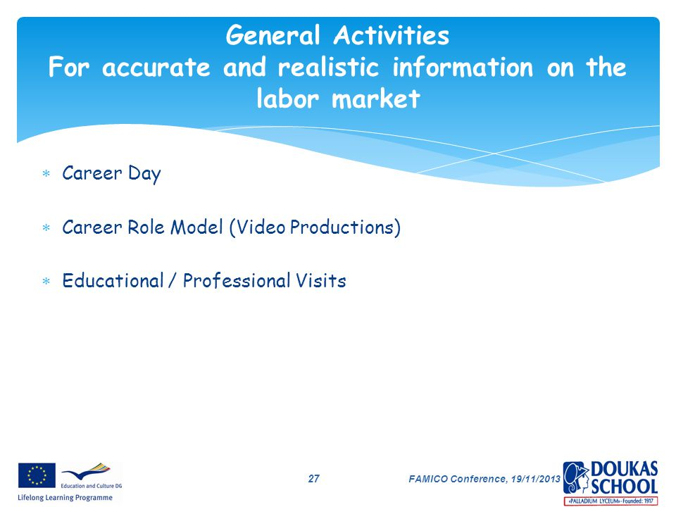 General Activities For accurate and realistic information on the labor market