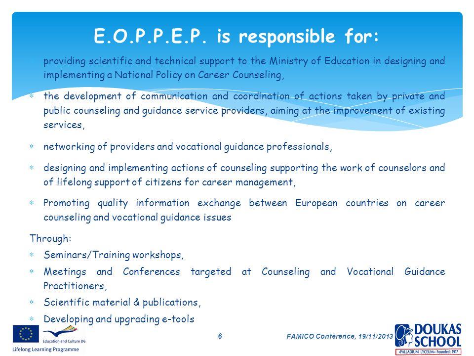E.O.P.P.E.P. is responsible for: