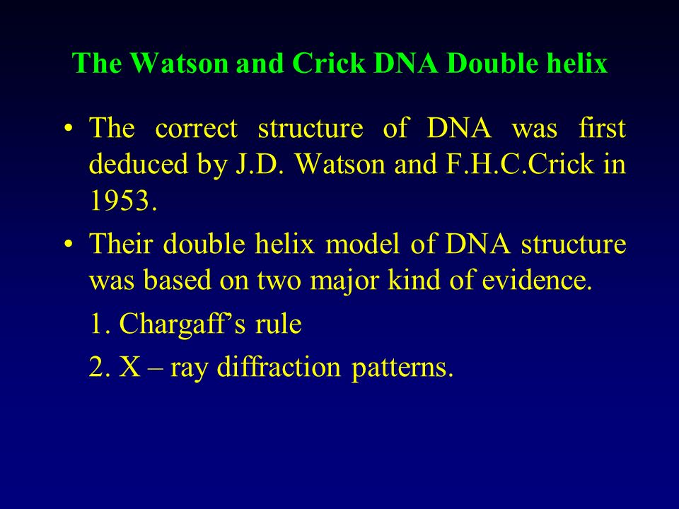 The Watson and Crick DNA Double helix