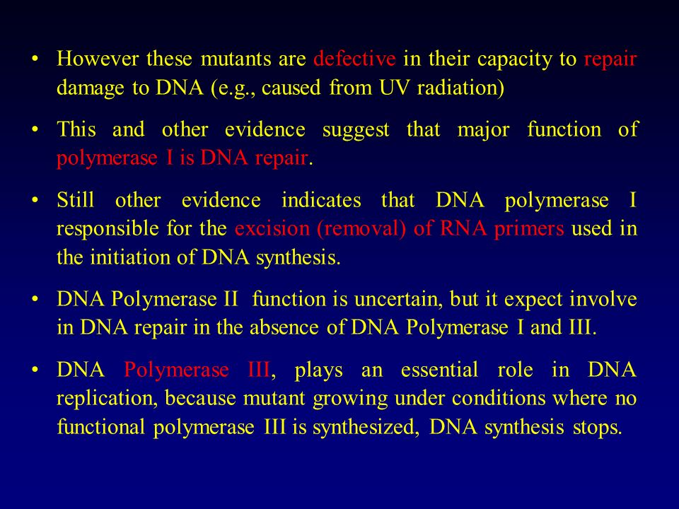 However these mutants are defective in their capacity to repair damage to DNA (e.g., caused from UV radiation)