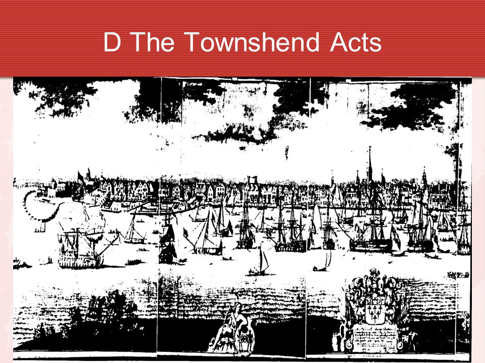D The Townshend Acts
