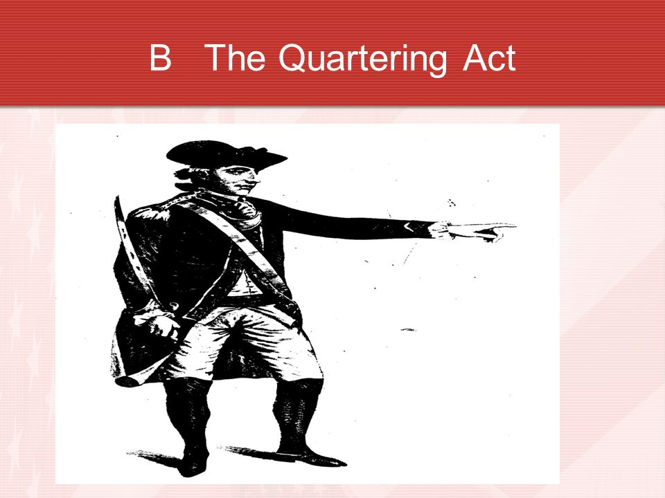 B The Quartering Act