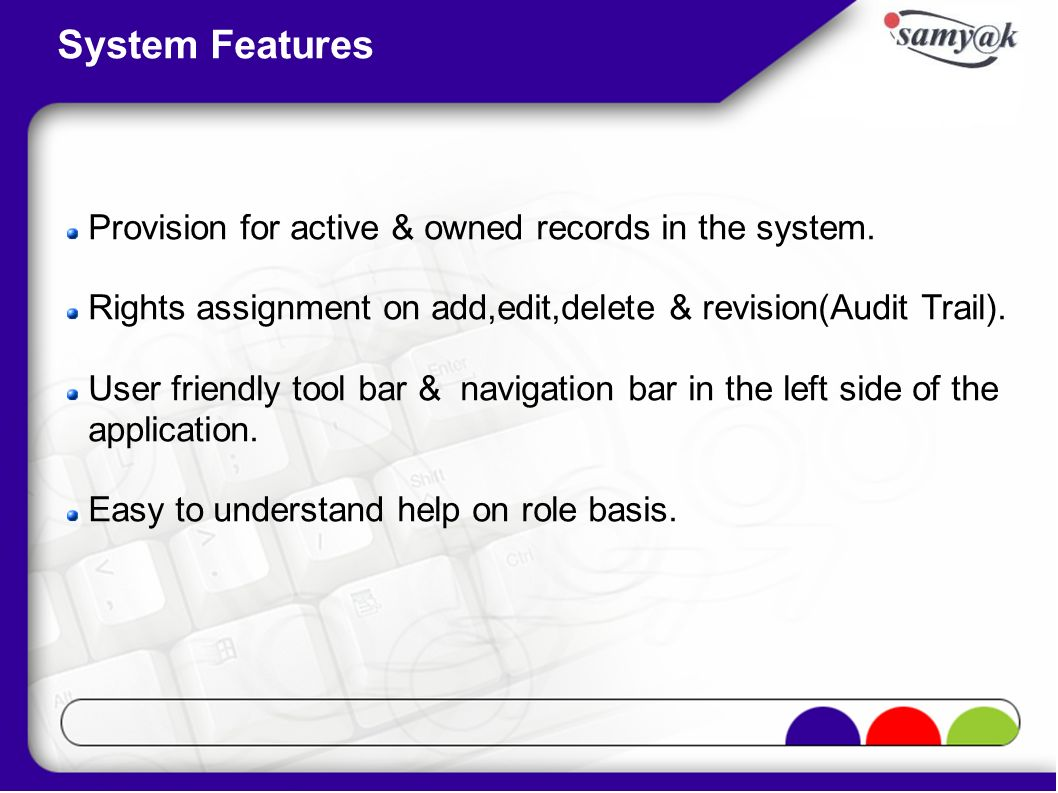 System Features Provision for active & owned records in the system.