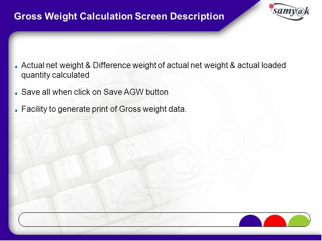 Gross Weight Calculation Screen Description