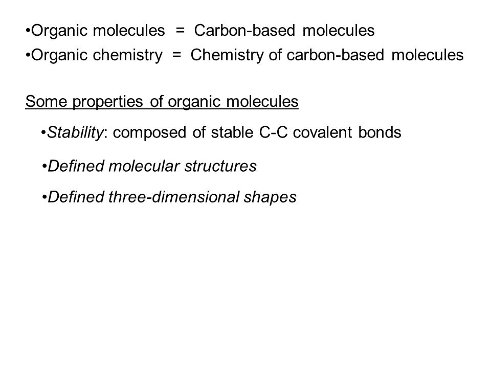 Organic molecules = Carbon-based molecules